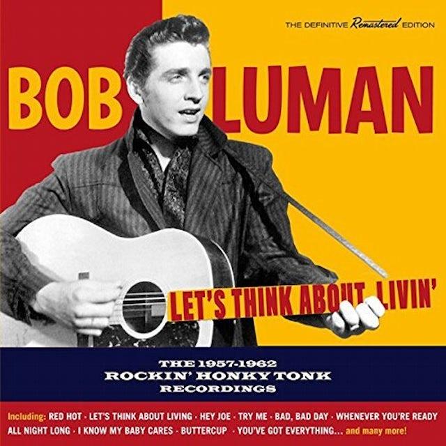 Bob Luman LET'S THINK ABOUT LIVIN: 1957-1962 ROCKIN HONKY CD