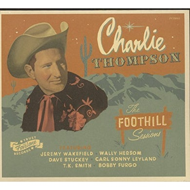 Charlie Thompson FOOTHILL SESSIONS CD