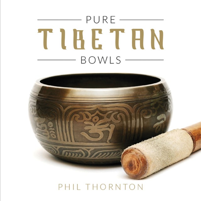 Phil Thornton PURE TIBETAN BOWLS CD