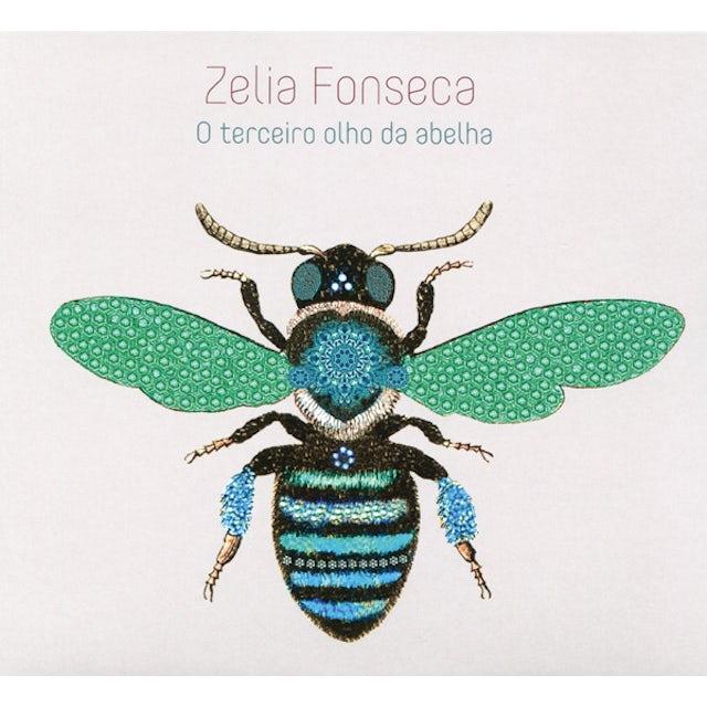 Zelia Fonseca O TERCEIRO OLHO DA ABELHA CD