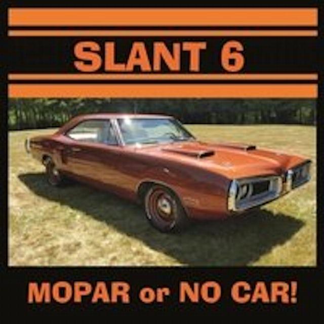 Slant 6 MOPAR OR NO CAR CD