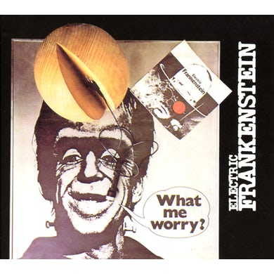 Electric Frankenstein WHAT ME WORRY CD