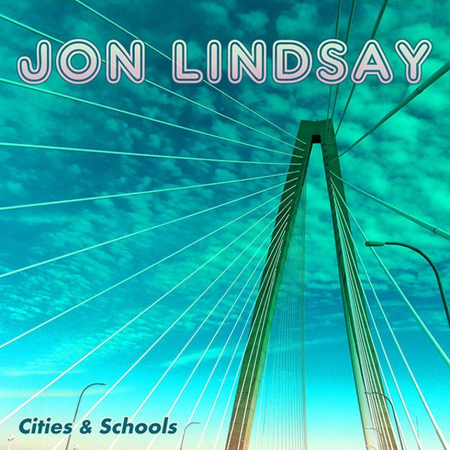 Jon Lindsay CITIES & SCHOOLS CD