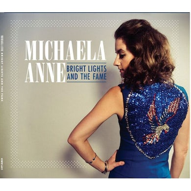 Michaela Anne BRIGHT LIGHTS AND THE FAME CD