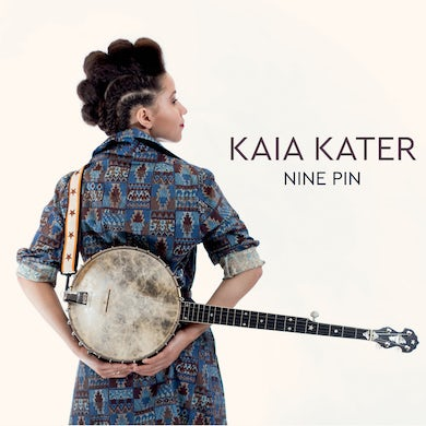 Kaia Kater NINE PIN CD