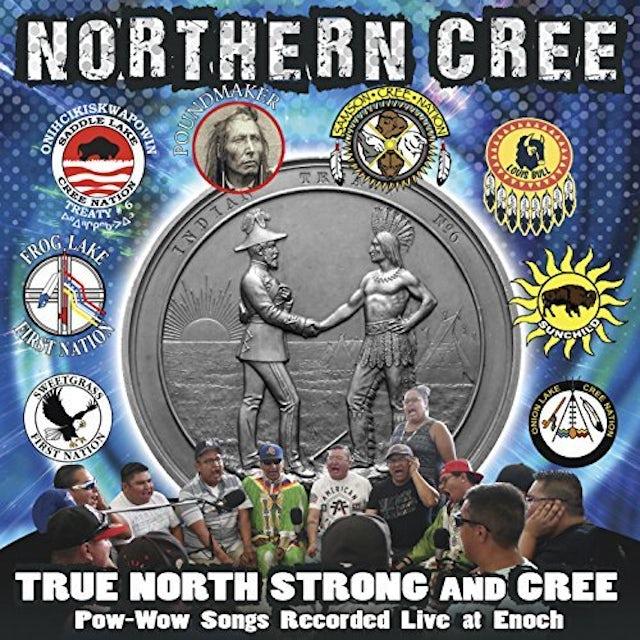 Northern Cree TRUE NORTH STRONG & CREE CD