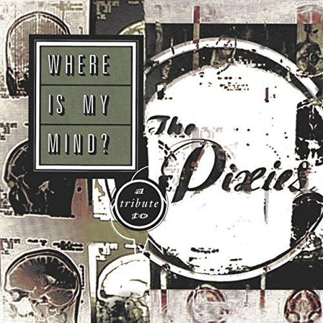 WHERE IS MY MIND: A TRIBUTE TO THE PIXIES / VAR