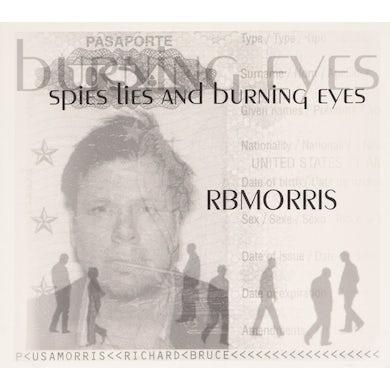 RB Morris SPIES LIES & BURNING EYES CD