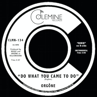 Orgone DO WHAT YOU CAME TO DO / RONIN Vinyl Record
