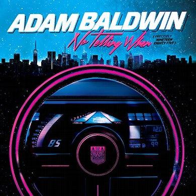 Adam Baldwin NO TELLING WHEN CD