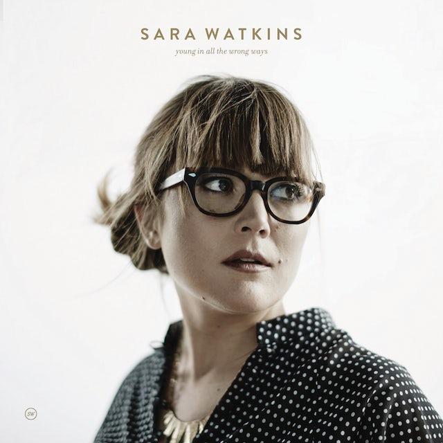 Sara Watkins YOUNG IN ALL THE WRONG WAYS CD