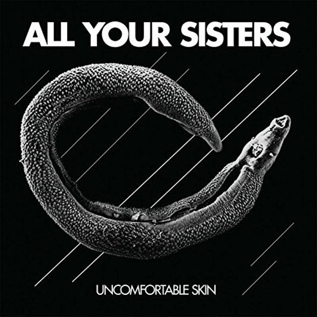 ALL YOUR SISTERS UNCOMFORTABLE SKIN Vinyl Record