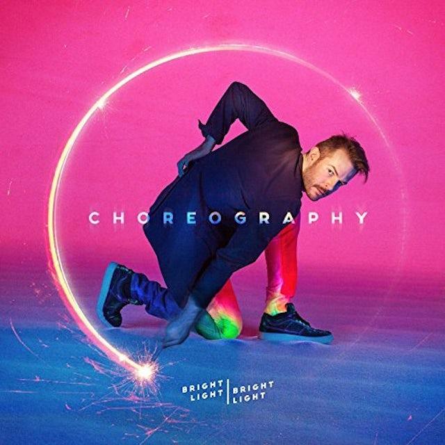 Bright Light Bright Light CHOREOGRAPHY Vinyl Record - UK Release