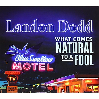 Landon Dodd WHAT COMES NATURAL TO A FOOL CD
