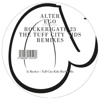 Alter Ego ROCKER / GATE 23 (THE TUFF CITY KIDS REMIXES) Vinyl Record