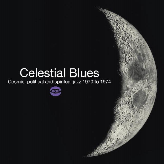 CELESTIAL BLUES: COSMIC POLITICAL & SPIRITUAL JAZZ