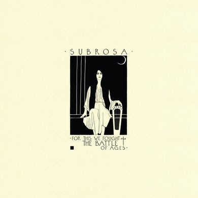 Subrosa FOR THIS WE FOUGHT THE BATTLE OF AGES Vinyl Record