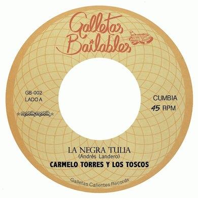 Carmelo Y Los Toscos Torres LA NEGRA TULIA / TEOFILE EL GAITERO Vinyl Record