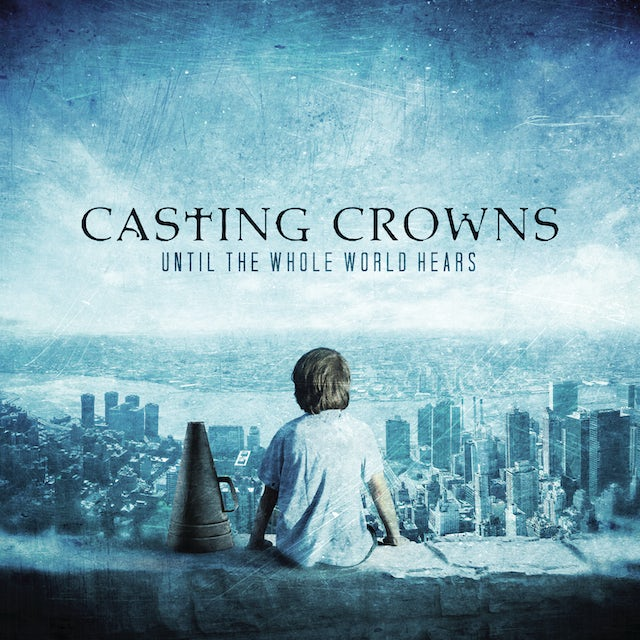 Casting Crowns UNTIL THE WHOLE WORLD HEALS CD