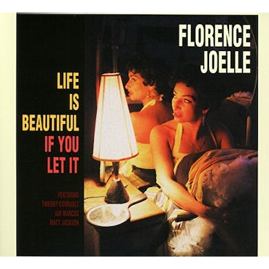 Florence Joelle LIFE IS BEAUTIFUL IF YOU LET IT CD