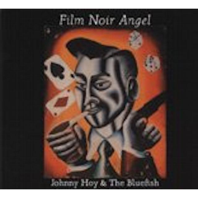 Johnny Hoy & The Bluefish FILM NOIR ANGEL CD