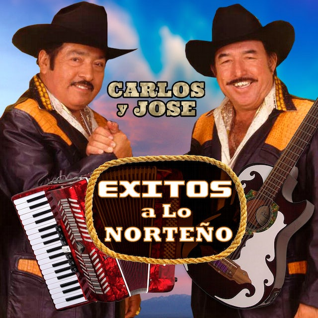 Carlos Y Jose EXITOS A LO NORTENO CD