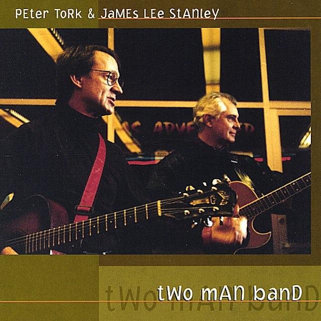TWO MAN BAND: PETER TORK & JAMES LEE STANLEY CD