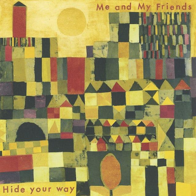 ME & MY FRIENDS HIDE YOUR WAY CD