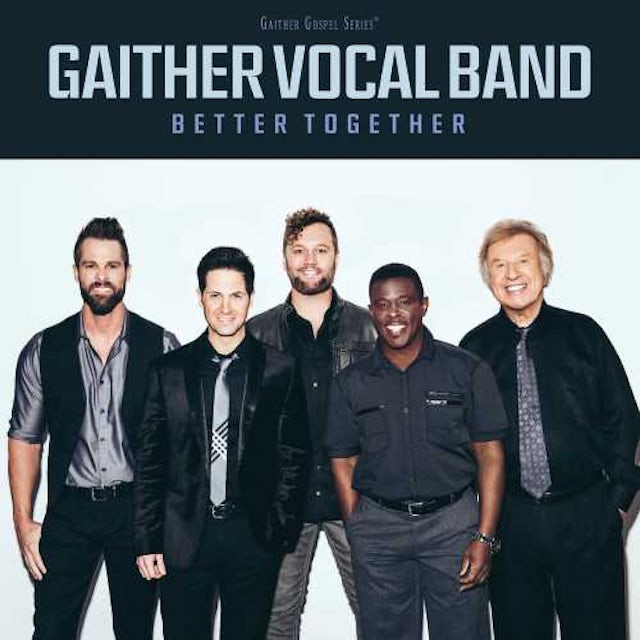 Gaither Vocal Band BETTER TOGETHER CD