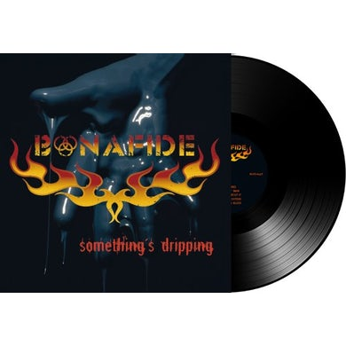 Bonafide SOMETHINGS DRIPPING Vinyl Record