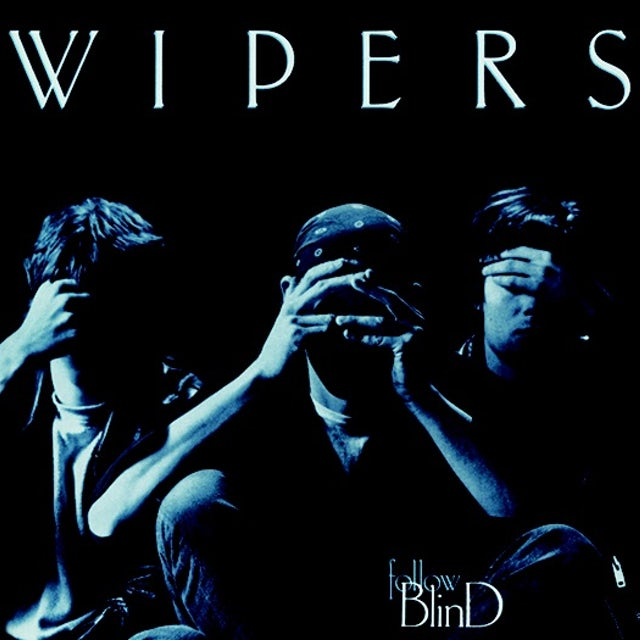 Wipers FOLLOW BLIND (2016 REISSUE) CD