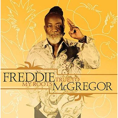 Freddie Mcgregor TRUE TO MY ROOTS CD