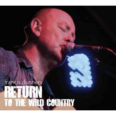 Francis Dunnery RETURN TO THE WILD COUNTRY CD