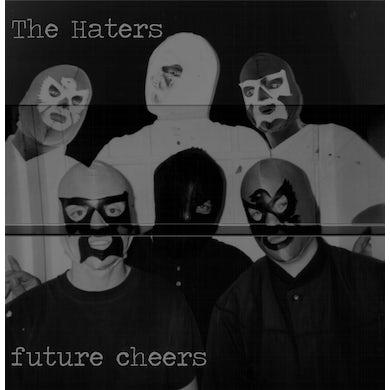 HATERS FUTURE CHEERS Vinyl Record