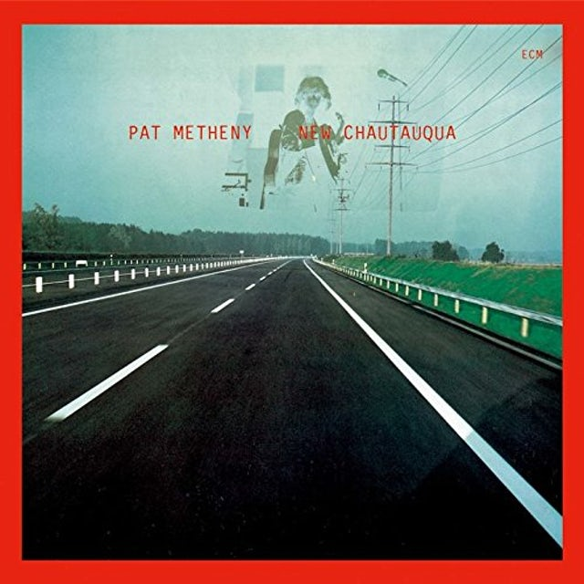 Pat Metheny Group NEW CHAUTAUQUA CD