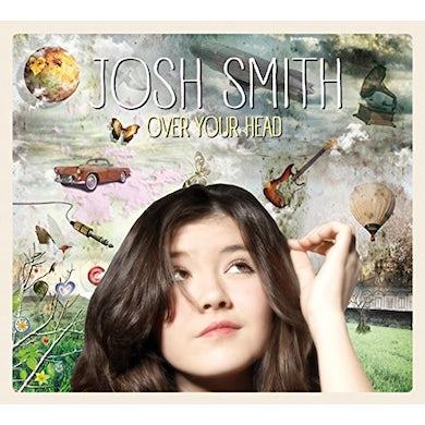 Josh Smith OVER YOUR HEAD CD