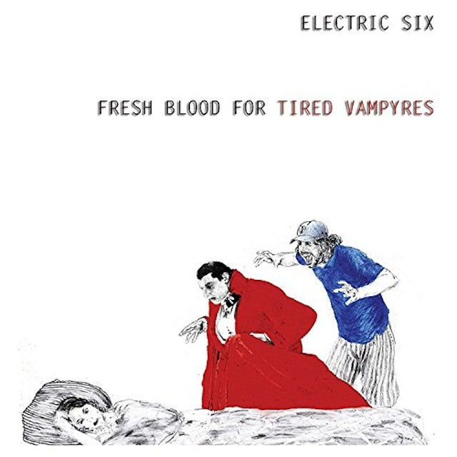 Electric Six FRESH BLOOD FOR TIRED VAMPYRES CD