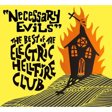 Electric Hellfire Club NECESSARY EVILS - THE BEST OF CD