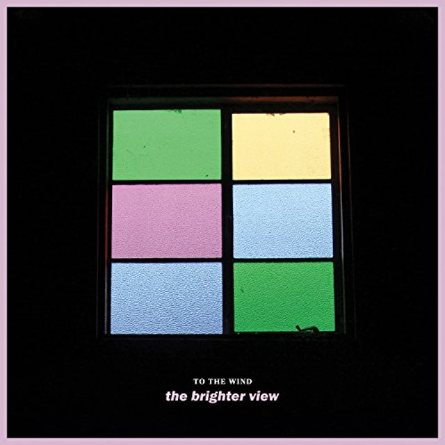 To The Wind BRIGHTER VIEW CD
