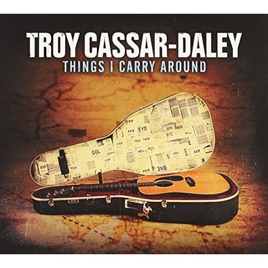 Troy Cassar-Daley THINGS I CARRY AROUND CD