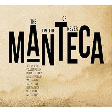 Manteca TWELFTH OF NEVER CD