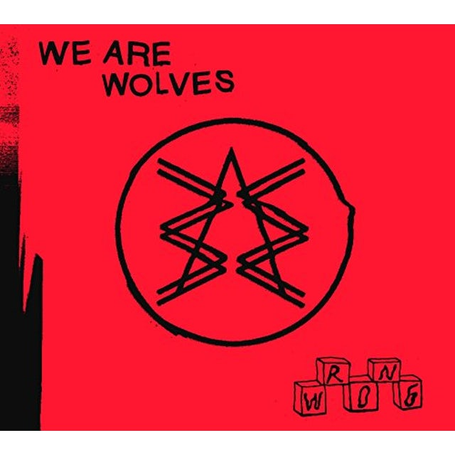 We Are Wolves WRONG CD