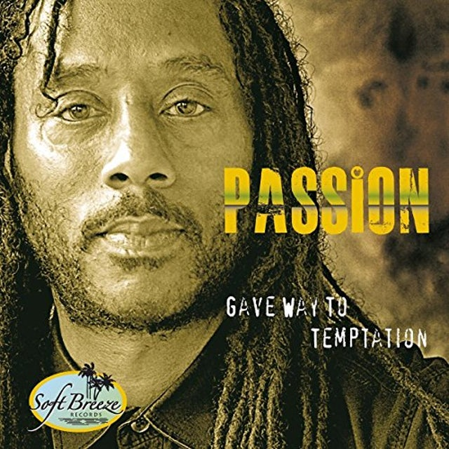 Passion GAVE WAY TO TEMPTATION CD