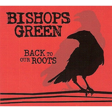 Bishops Green BACK TO OUR ROOTS CD