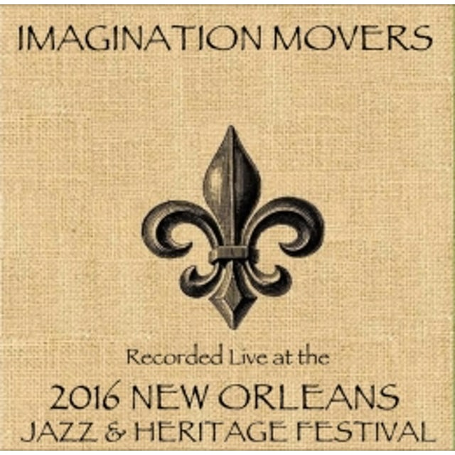 Imagination Movers LIVE AT JAZZFEST 2016 CD