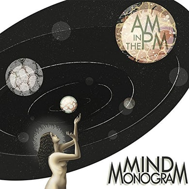 MIND MONOGRAM AM IN THE PM CD
