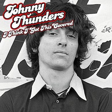 Johnny Thunders I THINK I GOT THIS COVERED Vinyl Record