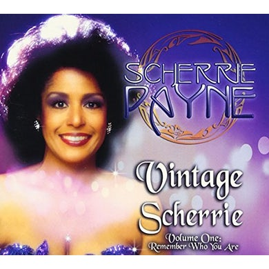 Scherrie Payne VINTAGE SCHERRIE I: REMEMBER WHO YOU ARE CD