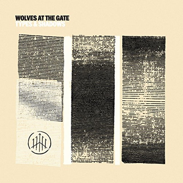 Wolves At The Gate TYPES & SHADOWS CD