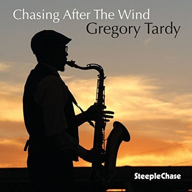 Gregory Tardy CHASING AFTER THE WIND CD